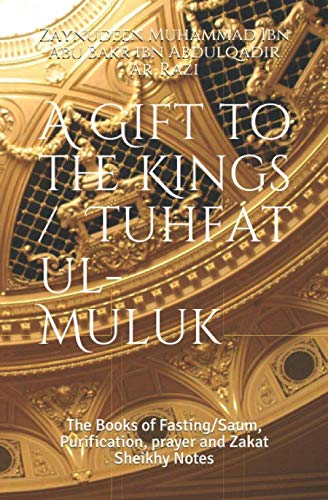 A Gift to the Kings / Tuhfat ul-Muluk (Sheikhy Notes)