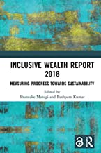 Inclusive Wealth Report 2018: Measuring Progress Towards Sustainability