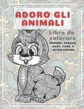 Adoro gli animali - Libro da colorare - Echidna, Gorilla, Geco, Tigre, e altro ancora