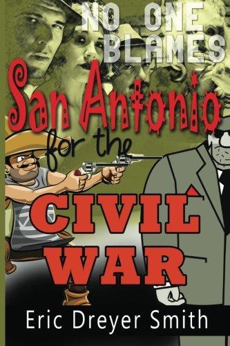 No One Blames San Antonio for the Civil War
