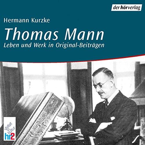 Thomas Mann. Leben und Werk in Originalbeiträgen Titelbild