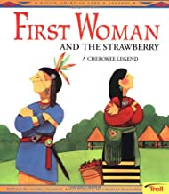 First Woman and the Strawberry: A Cherokee Legend (Native American Legends)