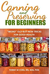 Canning And Preserving For Beginners: The Canning Playbook (canning and preserving recipes) (DIY fermentation and canning short read)