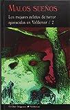 Malos sueños: Los mejores relatos de terror aparecidos en Valdemar / 2: 214 (El Club Diógenes)