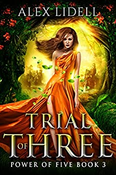 Trial of Three: Power of Five, Book 3 by [Alex Lidell]