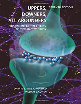 Uppers Downers All Arounders  Physical and Mental Effects of Psychoactive Drugs 7th Edition