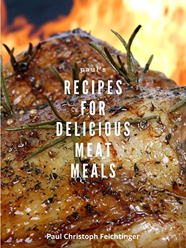 RECIPES FOR DELICIOUS MEAT MEALS (English Edition)