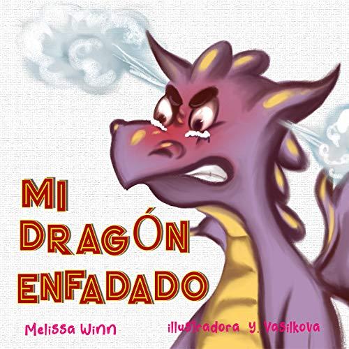 Mi Dragón Enfadado: Libros Infantiles Sobre El Manejo De La Ira y La Frustración, Libros Infantiles Para Niños De 3 a 5 Años, Libros Para Preescolares (Consejos de Oliver para Niños)