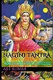 Nagini Tantra: Evocation of 8 Magical & Supernatural Women Serpents (Nagini) with Invocation of 9 Naga King's of Hindu Magic