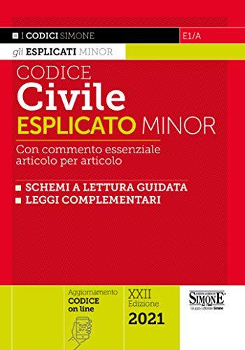 Codice civile esplicato. Con commento essenziale articolo per articolo e schemi a lettura guidata. Leggi complementari