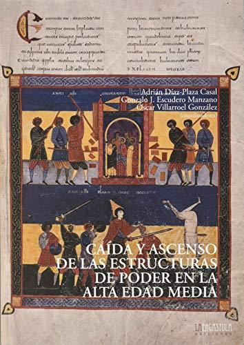 Caída y ascenso de las estructuras de poder en la Alta Edad Media: 8 (Historia y Arte)