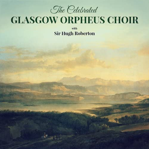 Sir Hugh Roberton & The Glasgow Orpheus Choir
