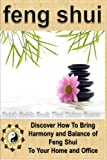 Feng Shui: A Feng Shui Quick Guide Book That Makes Sense: Discover How