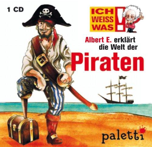 Ich weiss was! Albert E. erklärt die Welt der Piraten Kinder CD Hörbuch