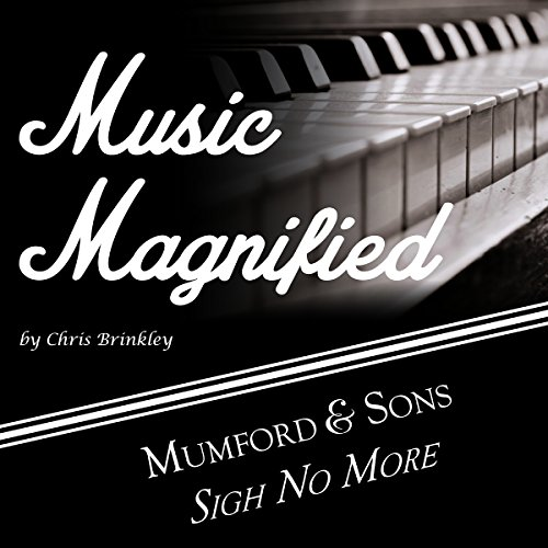 Music Magnified: Mumford and Sons - Sigh No More audiobook cover art