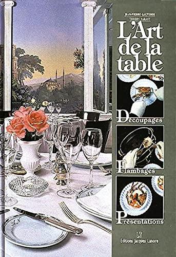 L'Art de la table : Découpages -...