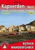 Kapverden Nord: Santo Antão, São Vicente, São Nicolau, Sal, Boa Vista: 75 Touren. Mit GPS-Tracks. (Rother Wanderführer) (German Edition)