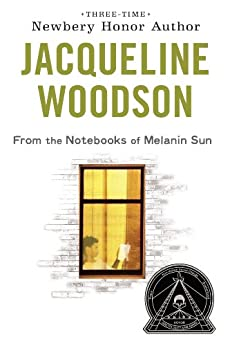From the Notebooks of Melanin Sun by [Jacqueline Woodson]