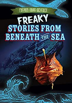Freaky Stories from Beneath the Sea - Book  of the Freaky True Science