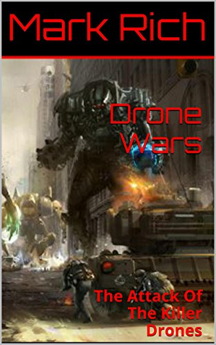 Drone Wars: The Attack Of The Killer Drones (English Edition)