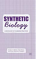 Synthetic Biology: A Sociology of Changing Practices