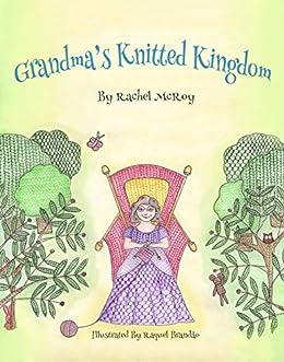 Grandma's Knitted Kingdom by [Rachel McRoy, Raquel Brandao]