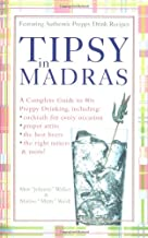 Tipsy in Madras: A Complete Guide to 80s Preppy Drinking Including Proper Attire, Cocktails for Every Occasion, the Best B...
