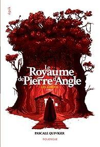 Le Royaume de Pierre d'angle, tome 3 : Les adieux par Pascale Quiviger