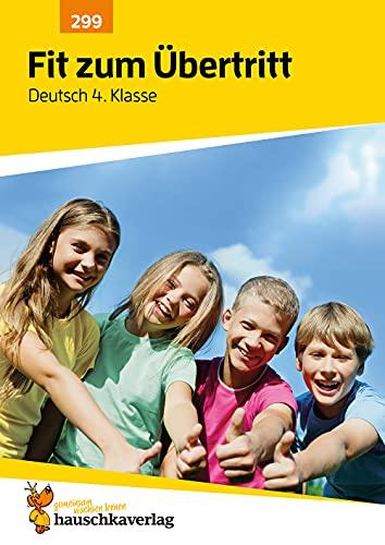 Fit zum Übertritt - Deutsch 4. Klasse, A4- Heft (Lernzielkontrollen, Tests und Proben, Band 299)