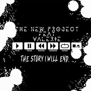 The Story I Will End (feat. Valerie)