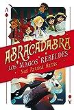 Abracadabra 1. Los magos rebeldes: 001 (Ficción Kids)...