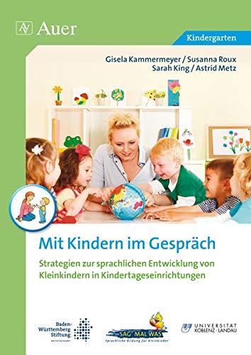 Mit Kindern im Gespräch: Strategien zur Sprachbildung und Sprachförderung von Kleinkindern in Kindertageseinrichtungen (Kindergarten)