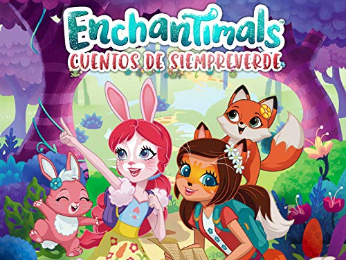 Enchantimals: Cuentos de Siempreverde