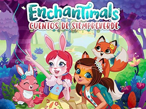 Enchantimals: Cuentos de Siempreverde
