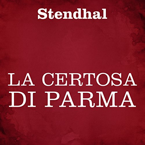 La Certosa di Parma audiobook cover art