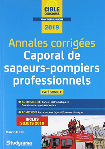 Caproral de sapeurs-pompiers professionnels (Concours de sapeurs-pompiers professionnels) Catégorie C : Annales corrigées