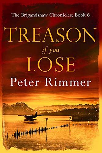 Treason If You Lose (The Brigandshaw Chronicles Book 6)