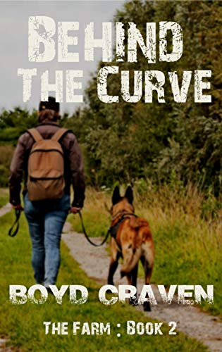 The Farm Book 2 : Behind The Curve (Behind The Curve - The Farm) by [Boyd Craven III]