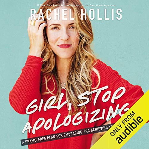 Girl, Stop Apologizing (Audible Exclusive Edition)     A Shame-Free Plan for Embracing and Achieving Your Goals              By:                                                                                                                                 Rachel Hollis                               Narrated by:                                                                                                                                 Rachel Hollis                      Length: 8 hrs and 10 mins     4,230 ratings     Overall 4.8