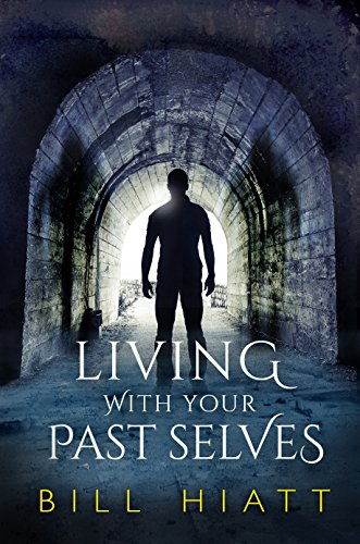 Book: Living with Your Past Selves (Spell Weaver) by Bill Hiatt
