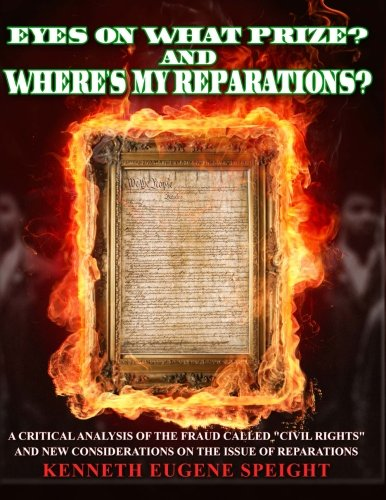 EYE ON WHAT PRIZE? And Where's My Reparations?: A Critical Analysis of the fraud called