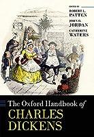The Oxford Handbook of Charles Dickens (Oxford Handbooks)