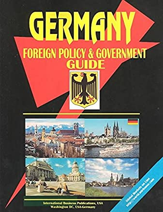 [(Germany Foreign Policy & Government Guide)] [Prepared for publication by Usa Ibp] published on (September, 2006)