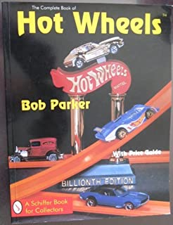 The Complete Book of Hot Wheels: With Price Guide (A Schiffer Book for Collectors)