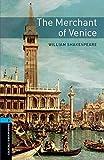 Oxford Bookworms Library: Level 5: The Merchant of Venicevolume 5
