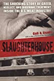 Slaughterhouse: The Shocking Story of Greed, Neglect, And Inhumane Treatment Inside the U....