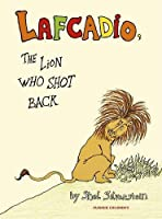 Lafcadio: The Lion Who Shot Back by Shel Silverstein(2015-11-05)