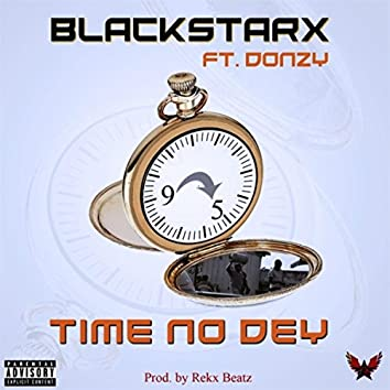 Time No Dey (feat. Donzy & Robin)