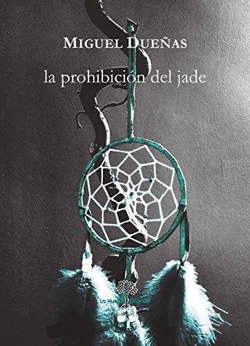 La prohibición del Jade (Las Hespérides: Ficción)