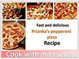 Prianka's pepperoni pizza: recipe Prianka's pepperoni pizza (English Edition)